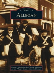 Allegan ebook by Nancy J. Ingalsbee,Carol Garofalo,Allegan County Historical Society