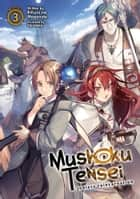 Mushoku Tensei: Jobless Reincarnation (Light Novel) Vol. 3 ebook by Rifujin na Magonote, Shirotaka