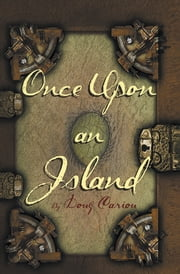 Once Upon an Island ebook by Doug Cariou