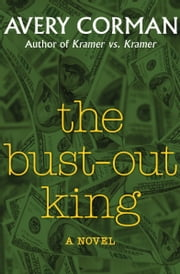 The Bust-Out King - A Novel ebook by Avery Corman