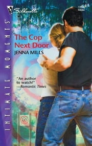 The Cop Next Door ebook by Jenna Mills