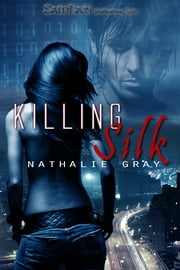 Killing Silk ebook by Nathalie Gray