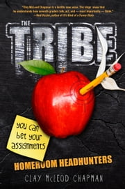 The Tribe: Homeroom Headhunters ebook by Clay McLeod Chapman