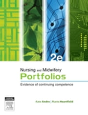 Professional Portfolios - E-Book - Evidence of Competency for nurses and midwives ebook by Kate Andre, RN, RM,...