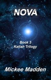 Nova Book 3 of Katiah Trilogy ebook by Mickee Madden