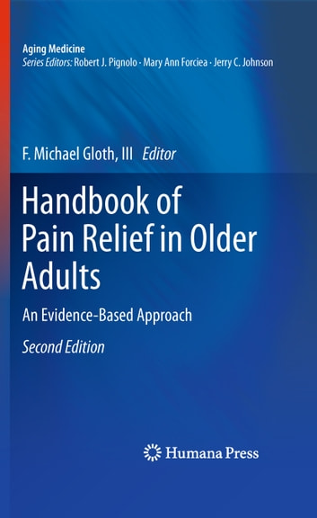 Handbook of Pain Relief in Older Adults - An Evidence-Based Approach ebook by