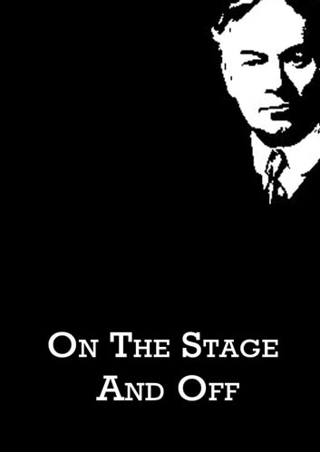 On The Stage And Off ebook by Jerome K. Jerome