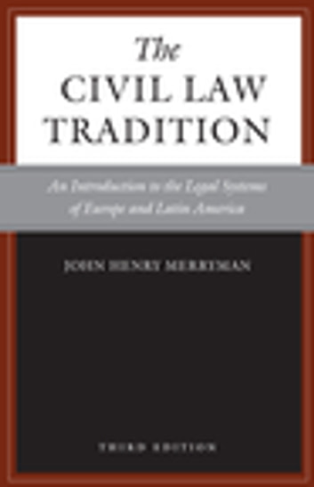 The Civil Law Tradition, 3rd Edition - An Introduction to the Legal Systems of Europe and Latin America ebook by John Henry Merryman,Rogelio Pérez-Perdomo
