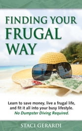 Finding Your Frugal Way ebook by Staci Gerardi