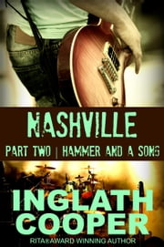 Nashville - Part Two - Hammer and a Song ebook by Inglath Cooper