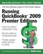 Running QuickBooks 2009 Premier Editions: The Only Definitive Guide to the Premier Editions ebook by Kathy Ivens
