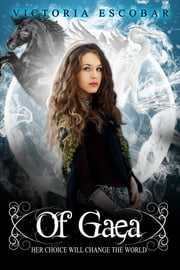 Of Gaea ebook by Victoria Escobar