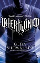 Intertwined (An Intertwined Story, Book 1) eBook by Gena Showalter