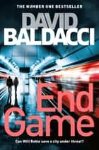 End Game: A Will Robie Novel 5 - Will Robie Series Book 5 ebook by David Baldacci
