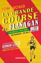 La grande course de Flanagan eBook by Tom McNab, Jacques Polanis, Cécile Coulon