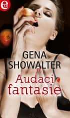 Audaci fantasie (eLit) ebook by Gena Showalter