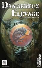 Dangereux Elevage ebook by Didier Quesne
