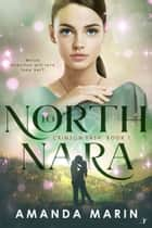 North to Nara eBook by Amanda Marin