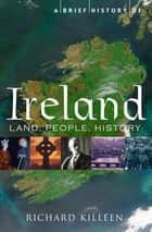 A Brief History of Ireland ebook by Richard Killeen