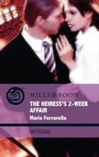 The Heiress's 2-Week Affair (Mills & Boon Intrigue) ebook by Marie Ferrarella