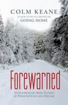 Forewarned ebook by Colm Keane