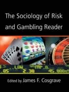 The Sociology of Risk and Gambling Reader ebook by James Cosgrave