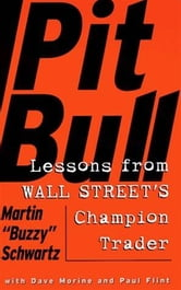 Pit Bull - Lessons from Wall Street's Champion Trad ebook by Martin Schwartz,Amy Hempel