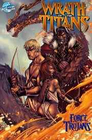 Wrath of the Titans: Force of the Trojans #1 ebook by Chad Jones,Damian Graff