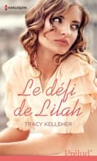 Le défi de Lilah eBook by Tracy Kelleher