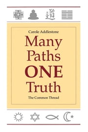 Many Paths, One Truth - The Common Thread ebook by Carole Addlestone