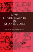 New Developments in Asian Studies ebook by Van