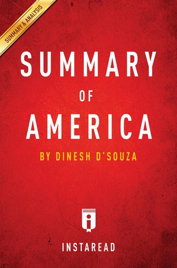 Summary of America - by Dinesh D'Souza | Includes Analysis ebook by Instaread Summaries