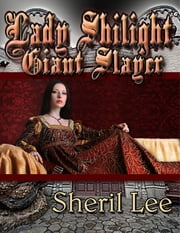 Lady Shilight - Giant Slayer ebook by Sheril Lee
