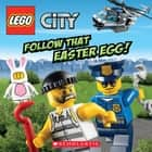 LEGO City: Follow That Easter Egg! ebook by Trey King, Sean Wang
