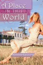 A Place in This World ebook by Emmy Grace