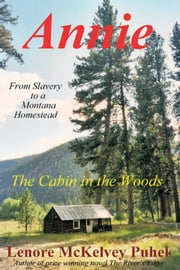 ANNIE - The Cabin In The Woods ebook by Lenore McKelvey Puhek