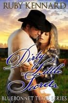 Dirty Little Secrets ebook by Ruby Kennard