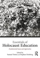 Essentials of Holocaust Education ebook by Samuel Totten,Stephen Feinberg