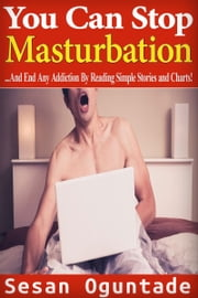 You Can Stop Masturbation ebook by Sesan Oguntade