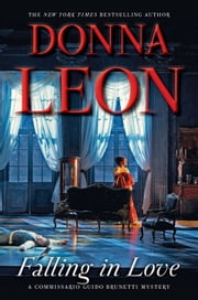Falling in Love - A Commissario Guido Brunetti Mystery ebook by Donna Leon