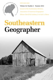 Southeastern Geographer - Summer 2012 Issue ebook by Carl A. Reese,David M. Cochran