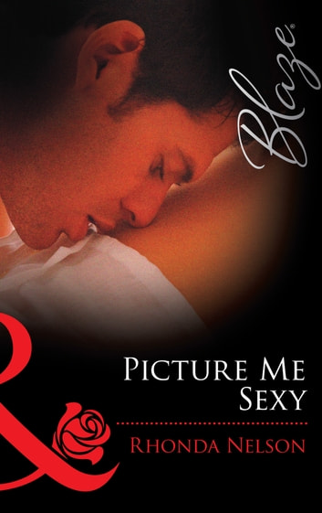 Picture me Sexy (Mills & Boon Blaze) ebook by Rhonda Nelson
