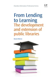 From Lending to Learning - The Development and Extension of Public Libraries ebook by Rónán O'Beirne