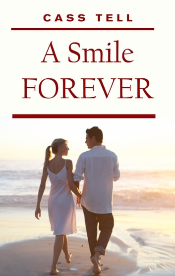 A Smile Forever - A Novella and Short Stories ebook by Cass Tell