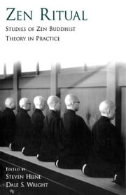 Zen Ritual - Studies of Zen Buddhist Theory in Practice ebook by Steven Heine,Dale S. Wright