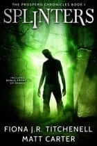 Splinters ebook by Matt Carter, Fiona J.R. Titchenell