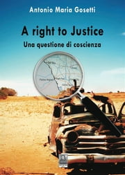 A right to justice ebook by Antonio Maria Gosetti