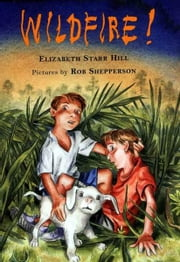 Wildfire! ebook by Elizabeth Starr Hill,Rob Shepperson