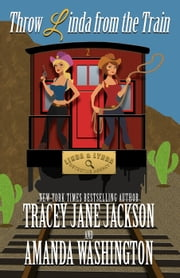 Throw Linda from the Train ebook by Tracey Jane Jackson,Amanda Washington