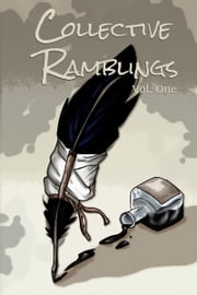 Collective Ramblings Volume One ebook by Rambunctious Ramblings Publishing Inc.